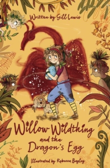 Willow Wildthing and the Dragon's Egg, Paperback / softback Book