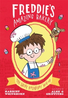 Freddie's Amazing Bakery: The Great Raspberry Mix-Up, Paperback / softback Book