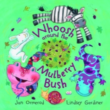 Whoosh Around the Mulberry Bush, Paperback Book
