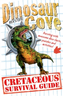 Dinosaur Cove: A Cretaceous Survival Guide, Paperback Book