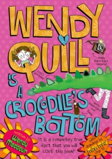 Wendy Quill is a Crocodile's Bottom, Paperback / softback Book