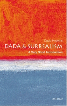Dada and Surrealism: A Very Short Introduction, Paperback Book