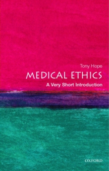 Medical Ethics: A Very Short Introduction, Paperback Book