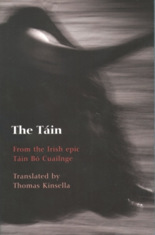 The Tain : From the Irish epic Tain Bo Cuailnge, Paperback Book