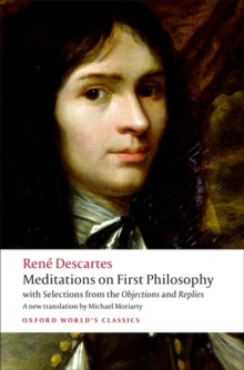 Meditations on First Philosophy : with Selections from the Objections and Replies, Paperback / softback Book