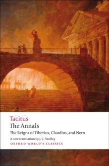 The Annals : The Reigns of Tiberius, Claudius, and Nero, Paperback / softback Book