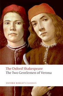 The Two Gentlemen of Verona: The Oxford Shakespeare, Paperback Book
