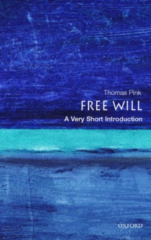 Free Will: A Very Short Introduction, Paperback Book