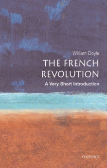 The French Revolution: A Very Short Introduction, Paperback / softback Book