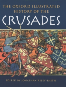The Oxford Illustrated History of the Crusades, Paperback Book