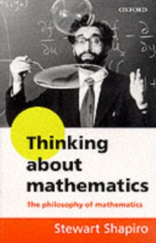 Thinking about Mathematics : The Philosophy of Mathematics, Paperback Book