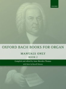 Oxford Bach Books for Organ: Manuals Only, Book 2 : Grades 6-7, Sheet music Book