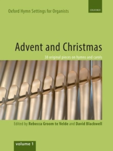 Oxford Hymn Settings for Organists: Advent and Christmas : 38 original pieces on hymns and carols, Sheet music Book