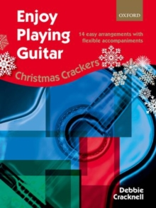 Enjoy Playing Guitar: Christmas Crackers : 14 easy arrangements with flexible accompaniments, Sheet music Book