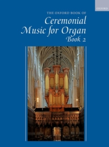 The Oxford Book of Ceremonial Music for Organ, Book 2, Sheet music Book