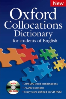 Oxford Collocations Dictionary for Students of English : A Corpus-Based Dictionary with CD-ROM Which Shows the Most Frequently Used Word Combinations in British and American English, Mixed media product Book