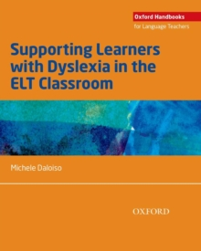 Supporting learners with dyslexia in the elt classroom michele supporting learners with dyslexia in the elt classroom epub by michele daloiso part of the oxford handbooks for language teachers series fandeluxe Choice Image