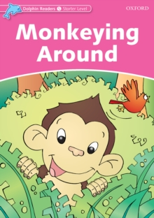 Monkeying Around (Dolphin Readers Starter), PDF eBook