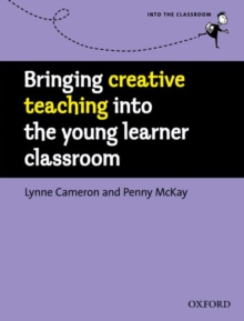 Bringing Creative Teaching into the Young Learner Classroom, Paperback Book