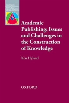 Academic Publishing: Issues and Challenges in the Construction of Knowledge, Paperback Book