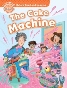 The Cake Machine (Oxford Read and Imagine Beginner), PDF eBook