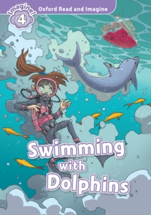 Swimming with Dolphins (Oxford Read and Imagine Level 4), PDF eBook