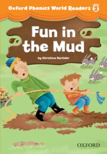 Fun in the Mud (Oxford Phonics World Readers Level 2)