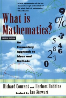 What Is Mathematics? : An Elementary Approach to Ideas and Methods, Paperback / softback Book