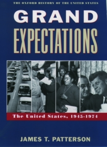Grand Expectations : The United States, 1945-1974, Paperback / softback Book