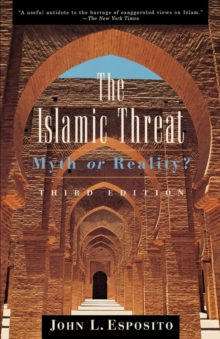 The Islamic Threat : Myth or Reality?, Paperback / softback Book