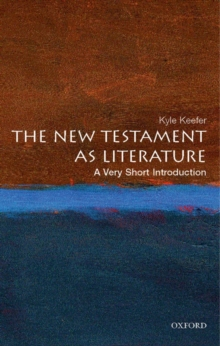 The New Testament As Literature: A Very Short Introduction, Paperback / softback Book