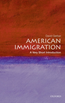 American Immigration: A Very Short Introduction, Paperback Book