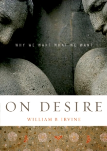 On Desire : Why We Want What We Want, PDF eBook