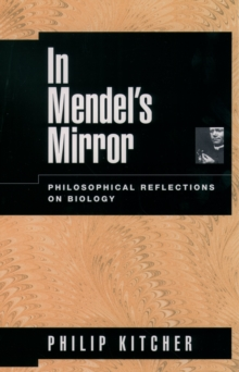 In Mendel's Mirror : Philosophical Reflections on Biology, PDF eBook