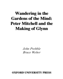 Wandering in the Gardens of the Mind : Peter Mitchell and the Making of Glynn, PDF eBook