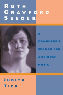 Ruth Crawford Seeger : A Composer's Search for American Music, PDF eBook