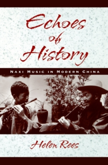 Echoes of History : Naxi Music in Modern China, PDF eBook