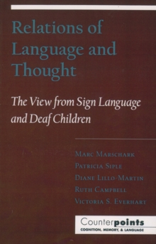 Relations of Language and Thought : The View from Sign Language and Deaf Children, PDF eBook