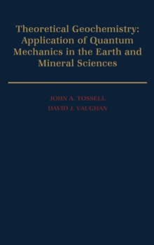 Theoretical Geochemistry : Applications of Quantum Mechanics in the Earth and Mineral Sciences, PDF eBook