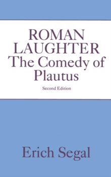 Roman Laughter : The Comedy of Plautus, PDF eBook
