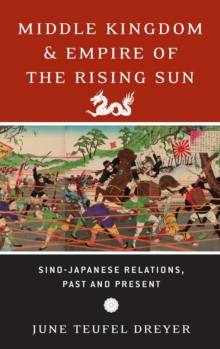 Middle Kingdom and Empire of the Rising Sun : Sino-Japanese Relations, Past and Present, Hardback Book