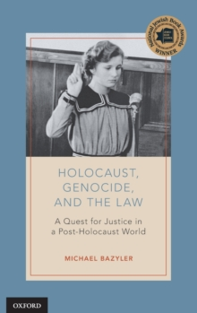 Holocaust, Genocide, and the Law : A Quest for Justice in a Post-Holocaust World, Hardback Book