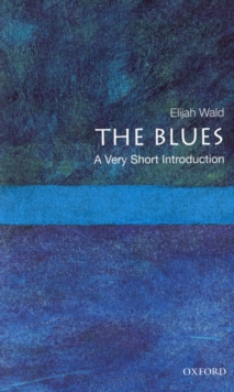The Blues: A Very Short Introduction, Paperback / softback Book