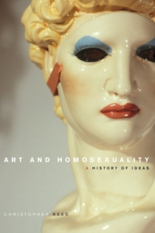 Art and Homosexuality : A History of Ideas, Hardback Book