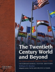 The Twentieth Century and Beyond : An International History Since 1900, International Fifth Edition, Paperback Book