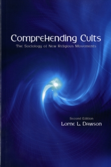 Comprehending Cults : The Sociology of New Religious Movements, Paperback / softback Book