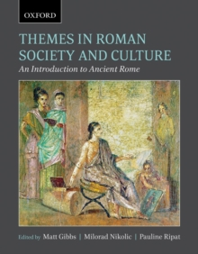 Themes in Roman Society and Culture : An Introduction to Ancient Rome, Paperback Book