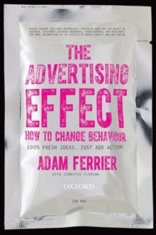 The Advertising Effect: How to Change Behaviour, Paperback Book
