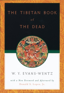 The Tibetan Book of the Dead : Or The After-Death Experiences on the Bardo Plane, according to L=ama Kazi Dawa-Samdup's English Rendering, PDF eBook