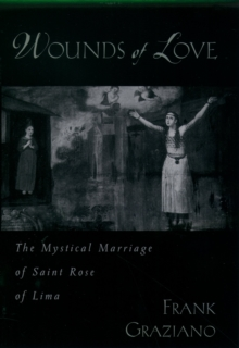 Wounds of Love : The Mystical Marriage of Saint Rose of Lima, PDF eBook